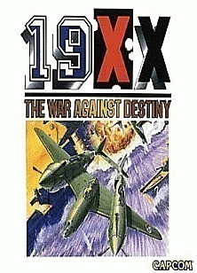 19XX : The War against Destiny